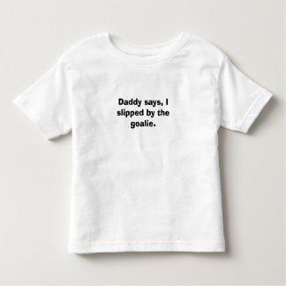 Daddy says, tees