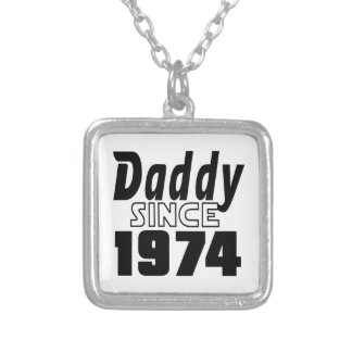 Daddy Since 1974 Silver Plated Necklace