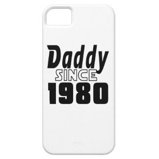 Daddy Since 1980 iPhone 5 Case