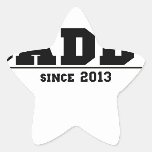 Daddy Since 2013 Sticker