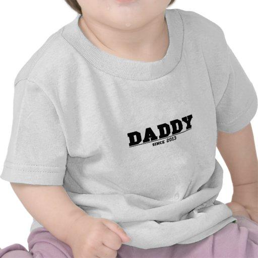 Daddy Since 2013 Tee Shirts