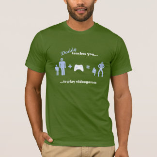 Daddy teaches...videogames T-Shirt