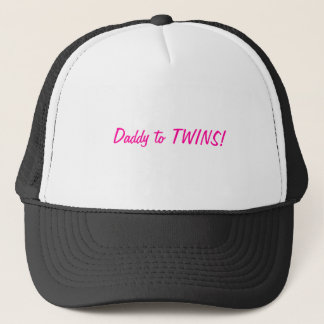 Daddy to TWINS Trucker Hat