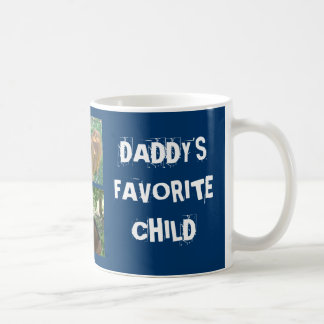 Daddy's Favorite Child... Coffee Mug