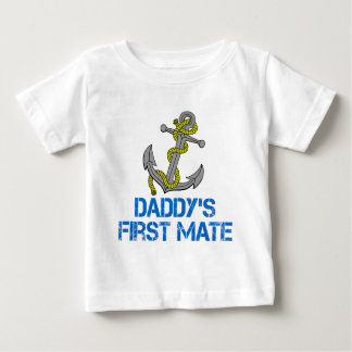 Daddy's First Mate Baby T-Shirt