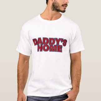 DADDY'S HOME - RED T-Shirt