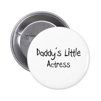 Daddy's Little Actress 6 Cm Round Badge