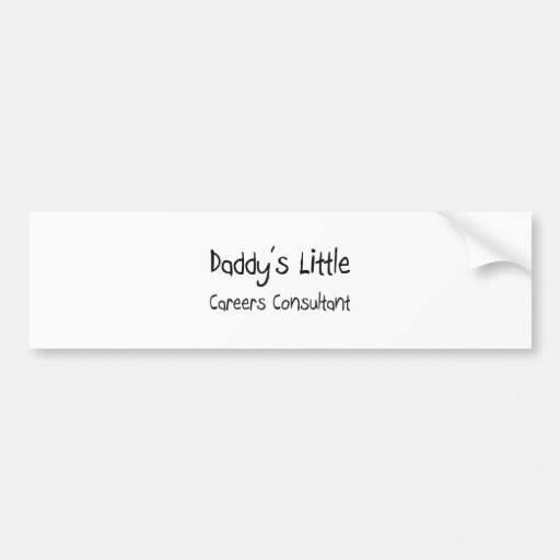 Daddy's Little Careers Consultant Bumper Stickers