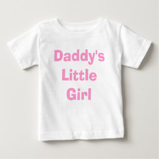 Daddy's Little Girl Baby T-Shirt