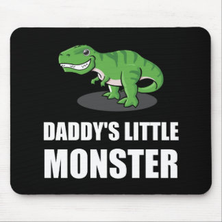 Daddys Little Monster Mouse Pad
