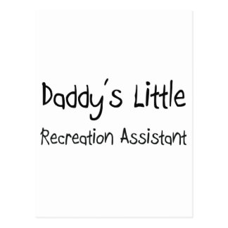 Daddy's Little Recreation Assistant Post Cards