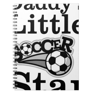 Daddy's Little Soccer Star Spiral Notebook