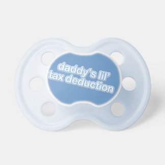 daddy's little tax deduction - Blue Baby Pacifiers