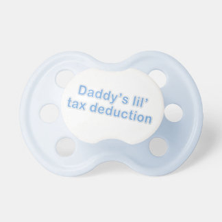 daddy's little tax deduction pacifier