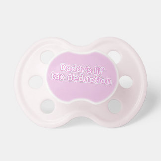 daddy's little tax deduction - Pink Pacifiers