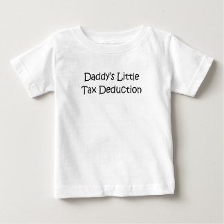 Daddy's Little Tax Deduction T Shirts