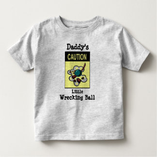 Daddy's Little Wrecking Ball Shirts
