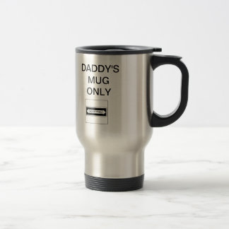 DADDY'S MUG ONLY CHOOSE WISELY
