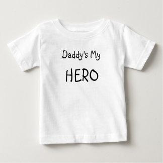 Daddy's My Hero! Baby T-Shirt