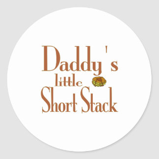 Daddy's Short Stack Round Sticker