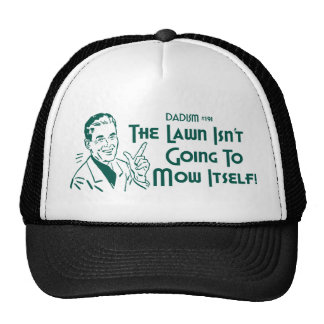 Dadism #191 - The Lawn Isn't Going To Mow Itself! Hats