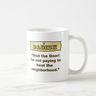 Dadism - Shut the door! Coffee Mug