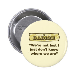 Dadism - We're not lost 6 Cm Round Badge