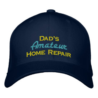 Dad's Amateur Home Repair Embroidered Baseball Cap