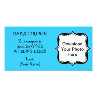 Dad's Birthday COUPON FOR DAD Photo Greeting Card