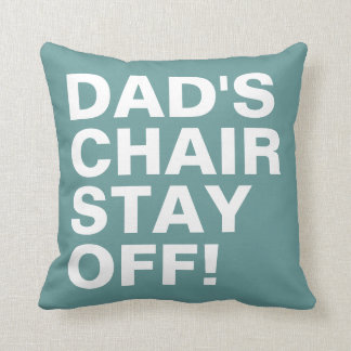 Dad's Chair Stay Off Funny Ocean Blue Cushion