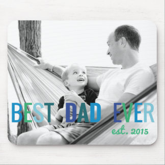 Dads Custom Photo Best Dad Ever with Year Fathers Mouse Pad