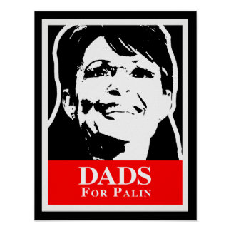 DADS FOR PALIN POSTERS