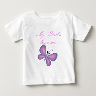 dads love me baby girl baby T-Shirt