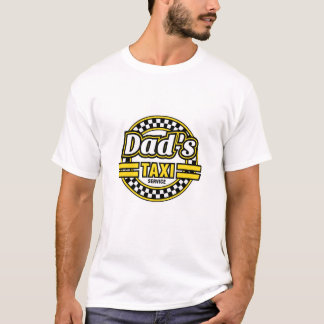 Dad's Taxi Service - Funny Father's Day Gift T-Shirt