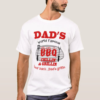DAD'SWORLD FAMOUS BBQ CHILLIN AND GRILLIN T-Shirt