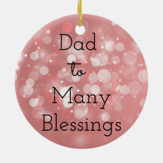 DadTo Many Blessings Ceramic Ornament