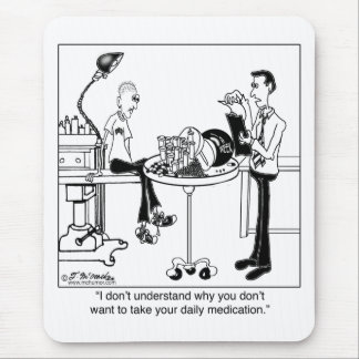 Daily Medication Is Size Of A Bowling Ball Mouse Pad