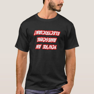 Daily Reminder...Awesome Electrician T-Shirt