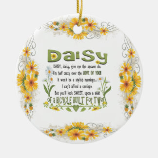 Daisy, daisy give me the answer do! ceramic ornament