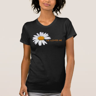 Daisy He Loves Me T-shirt