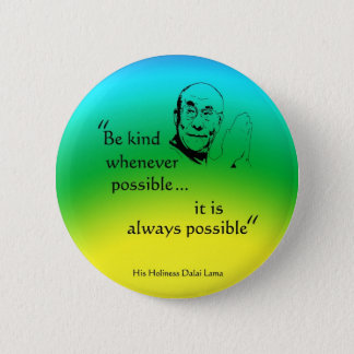Dalai Lama: Be Kind 6 Cm Round Badge