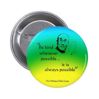 Dalai Lama: Be Kind 6 Cm Round Badge