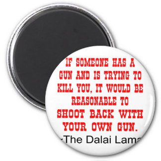 Dalai Lama Shoot Back With Your Own Gun 6 Cm Round Magnet
