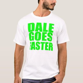 Dale Goes Faster - Racing T-shirt
