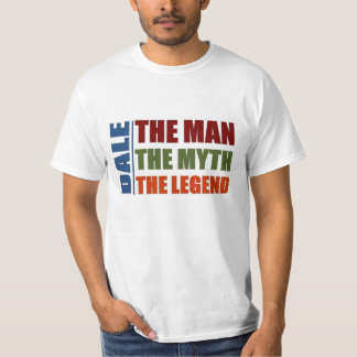 Dale the man, the myth, the legend T-Shirt