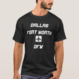 Dallas/Fort Worth, Texas Airport Code T-Shirt
