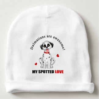 Dalmatians are awesome baby beanie