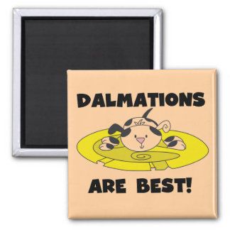 Dalmations Are Best T-shirts and Gifts Square Magnet