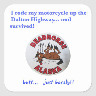 Dalton Highway Survivor Square Sticker