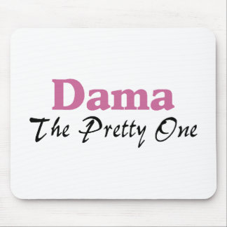 Dama The Pretty One Mouse Pad
